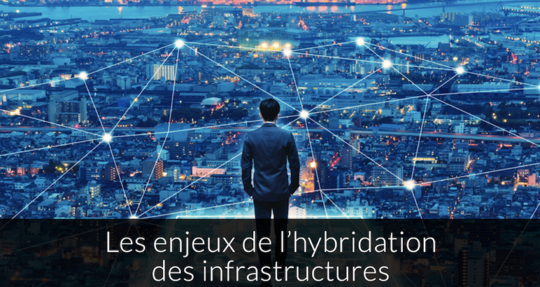 Les enjeux de l'hybridation des infrastructures